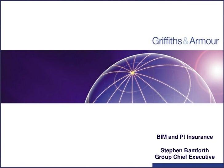 BIM and PI Insurance  Stephen BamforthGroup Chief Executive