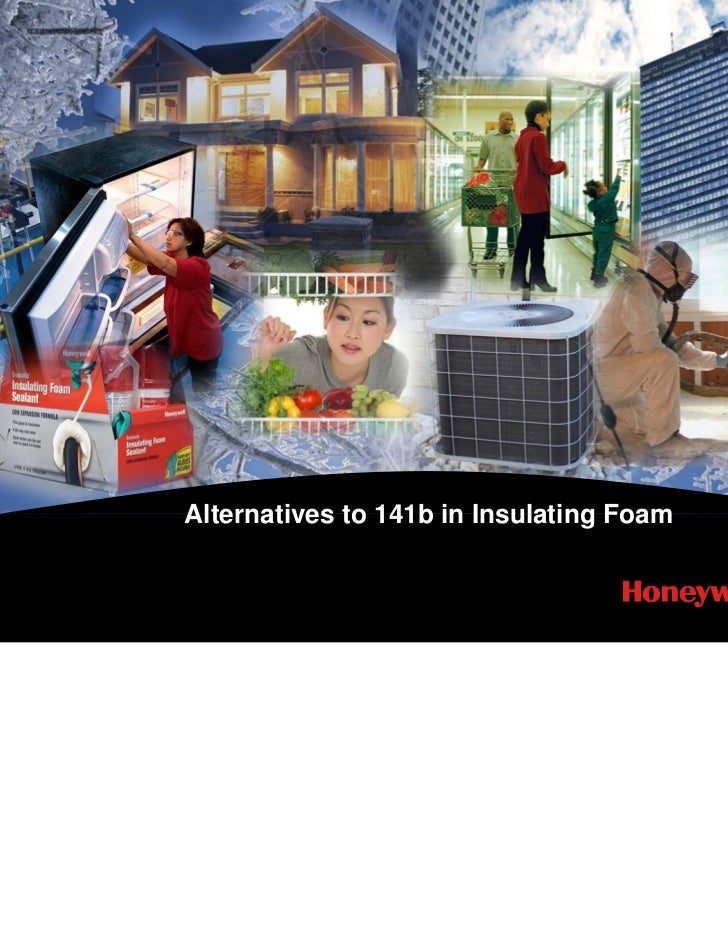 Alternatives to 141b in Insulating Foam                  z