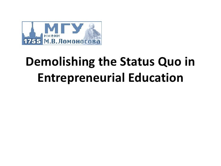 Demolishing the Status Quo in Entrepreneurial Education