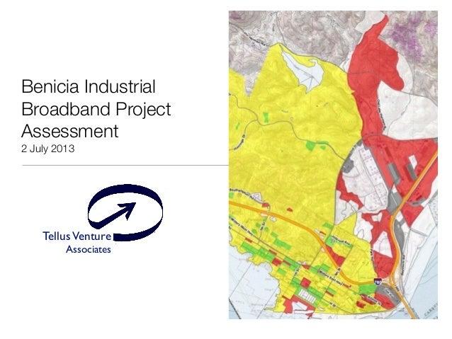TellusVenture Associates ® Benicia Industrial Broadband Project Assessment 2 July 2013