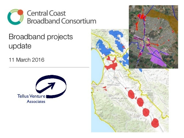 Broadband projects update 11 March 2016 TellusVenture Associates ®