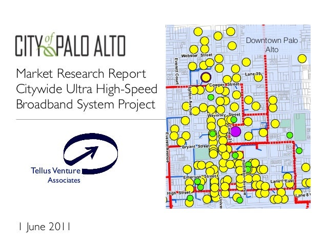 Market Research Report Citywide Ultra High-Speed Broadband System Project TellusVenture Associates ® Downtown Palo Alto 1 ...