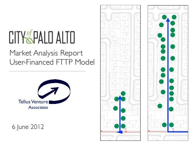Market Analysis Report User-Financed FTTP Model TellusVenture Associates ® 6 June 2012