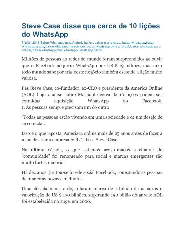 Steve Case disse que cerca de 10 lições do WhatsApp 7 juillet 2015 Baixar Whatsapp para Android baixar, baixar o whatsapp,...
