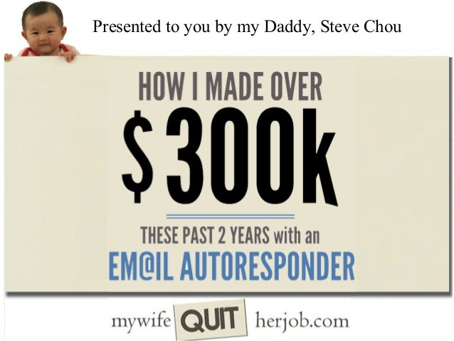 Presented to you by my Daddy, Steve Chou