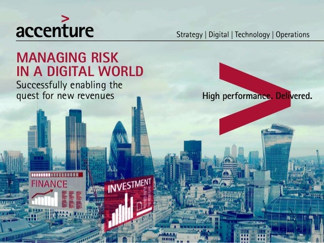MANAGING RISK IN A DIGITAL WORLD Successfully enabling the quest for new revenues