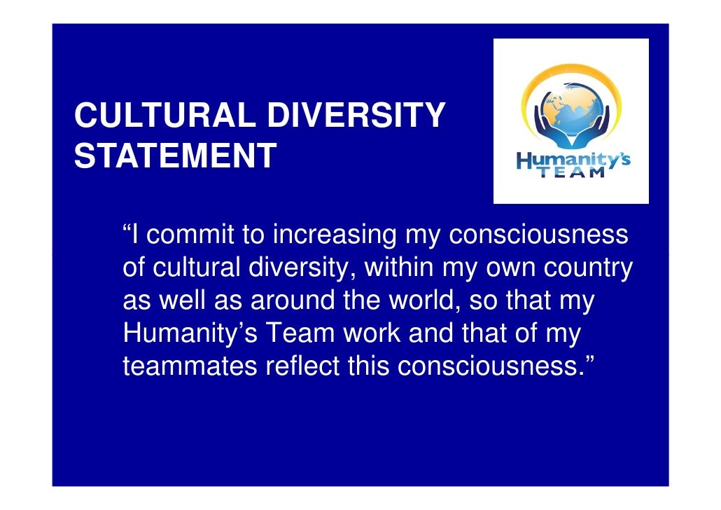 """CULTURAL DIVERSITY STATEMENT    """"I commit to increasing my consciousness   of cultural diversity, within my own country   ..."""