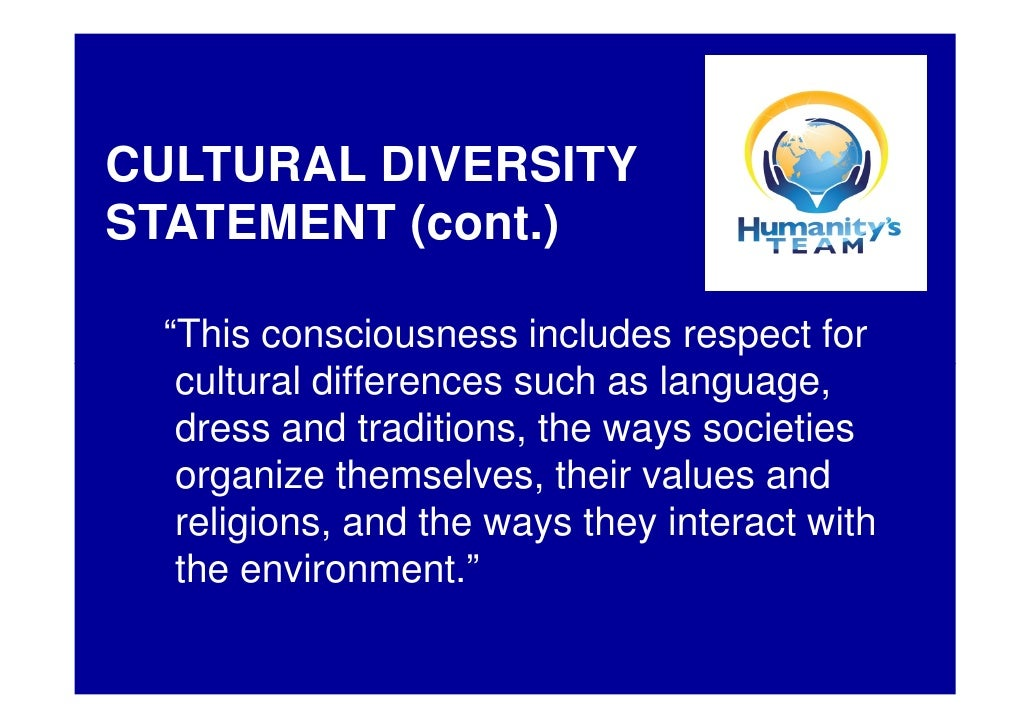"""CULTURAL DIVERSITY STATEMENT (cont.)   """"This consciousness includes respect for   cultural differences such as language,  ..."""