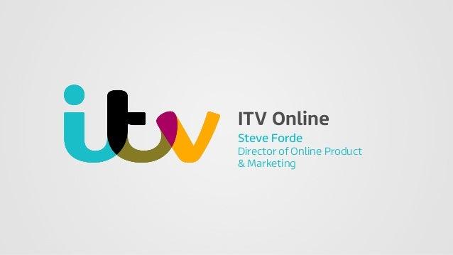 ITV Online Steve Forde Director of Online Product & Marketing