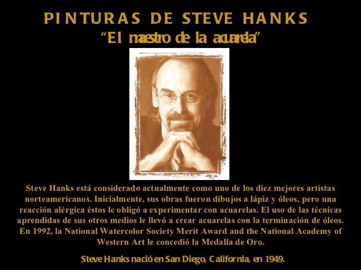 """PINTURAS DE STEVE HANKS  """" El maestro de la acuarela"""" Steve Hanks nació en San Diego, California, en 1949. Steve Hanks est..."""