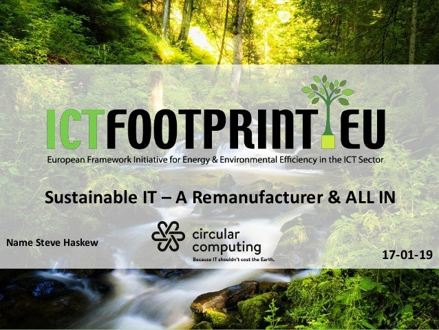 European Framework Initiative for Energy & Envinronmental Efficiency in the ICT Sector Sustainable IT – A Remanufacturer &...