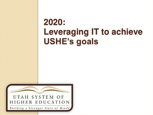 2020: Leveraging IT to achieve USHE's goals