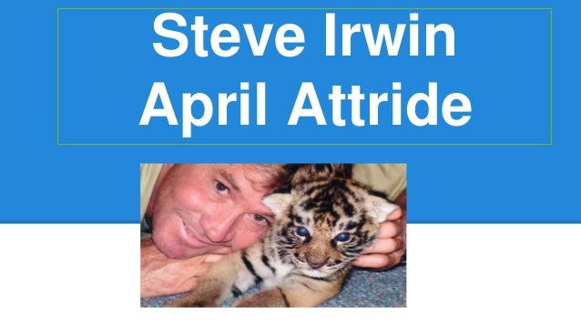 Steve Irwin  April Attride