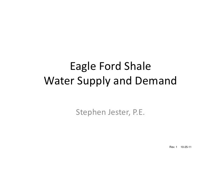 Eagle Ford ShaleWater Supply and Demand     Stephen Jester, P.E.                            Rev. 1   10-25-11
