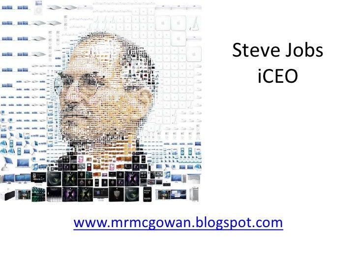Steve JobsiCEO<br />www.mrmcgowan.blogspot.com<br />