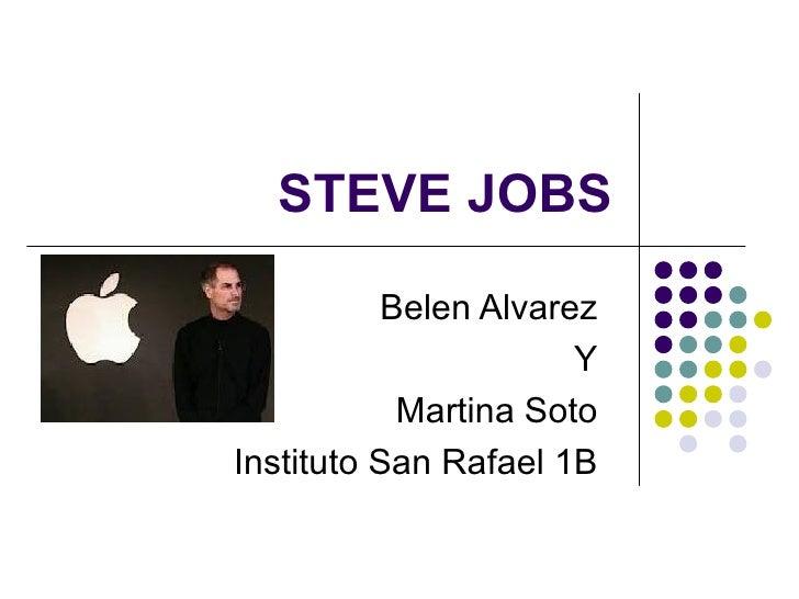 STEVE JOBS Belen Alvarez Y Martina Soto Instituto San Rafael 1B