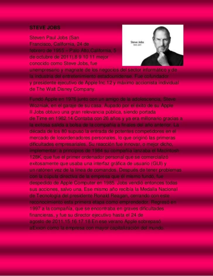 STEVE JOBSSteven Paul Jobs (SanFrancisco, California, 24 defebrero de 1955 – Palo Alto,California, 5de octubre de 2011),8 ...