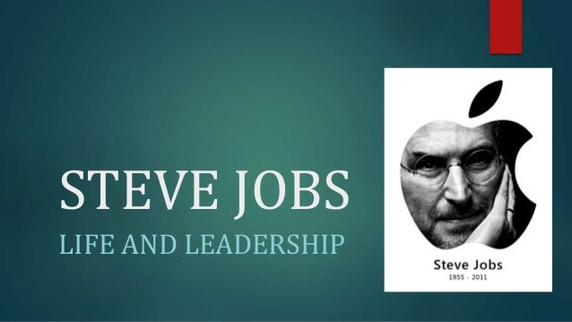 steve jobs' ideas and leadership Like other visionary pioneers steve jobs also had his limitations – and how he   as we look back on jobs's leadership over the years, there is much to glean   relentlessly pursue bold ideas – organizations must have the.