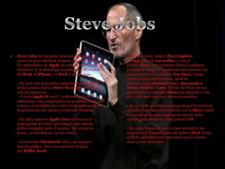    Steve Jobs fue un genio innovador que siempre              - En 1986, Jobs compró The Graphics    estuvo un paso adel...