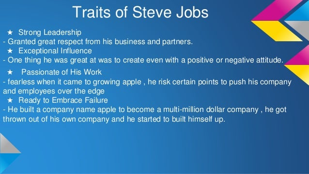 traits of steve jobs Apple cofounder steve jobs revolutionized the computer industry read steve jobs' biography, quotes and analysis of his leadership style.