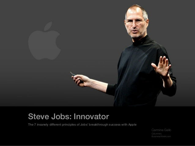 Steve Jobs: Innovator The 7 insanely different principles of Jobs' breakthrough success with Apple  Carmine Gallo Columnis...