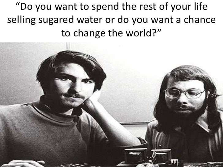 """""""Do you want to spend the rest of your life selling sugared water or do you want a chance to change the world?""""<br />"""