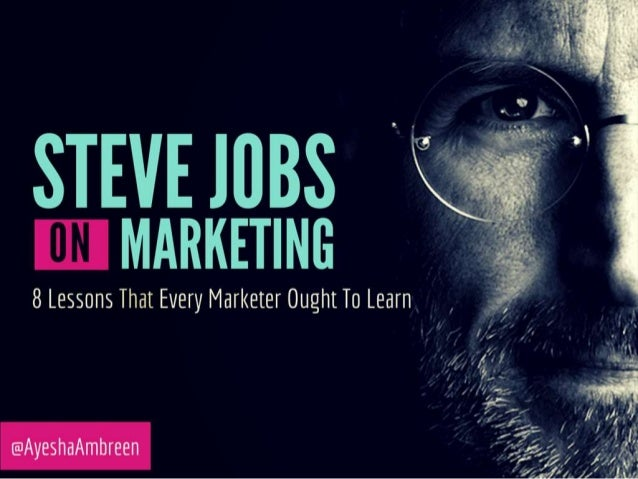 STEVE JOBS ON MARKETING: 8 Lessons That Every Marketer Ought To Learn