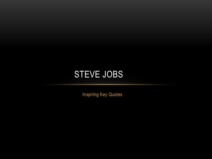 STEVE JOBS Inspiring Key Quotes