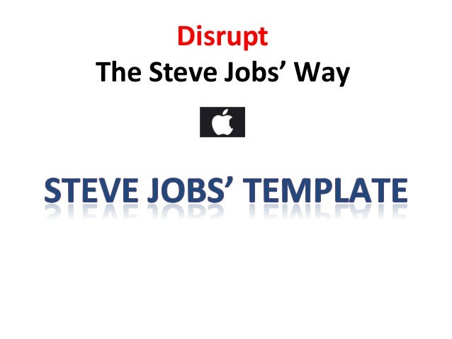 Steve jobs 39 s template for disrupting red ocean industries for Steve jobs powerpoint template
