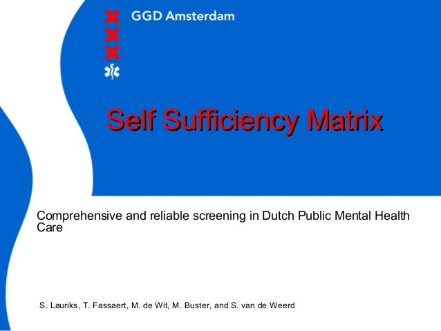 Self Sufficiency MatrixSelf Sufficiency MatrixComprehensive and reliable screening in Dutch Public Mental HealthCareS. Lau...