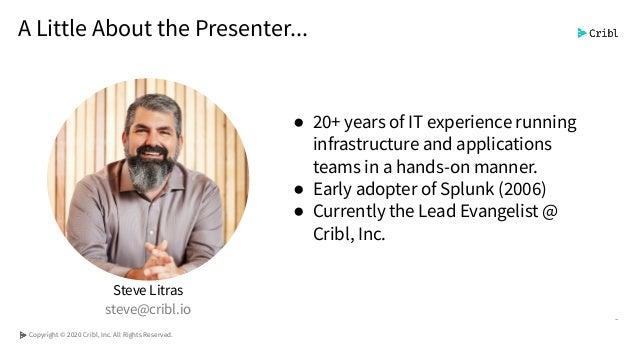 Steve Litras [Cribl]   The Power of Infinite Choice   InfluxDays Virtual Experience NA 2020 Slide 2