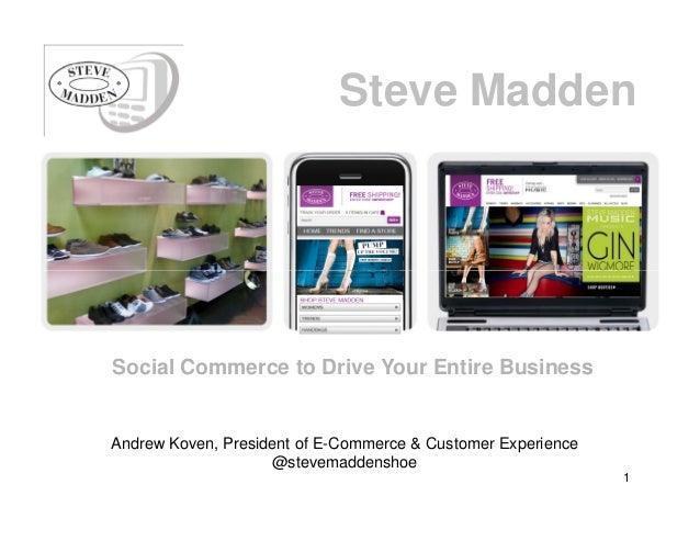 Steve Madden Social Commerce to Drive Your Entire Business Andrew Koven, President of E-Commerce & Customer Experience @st...