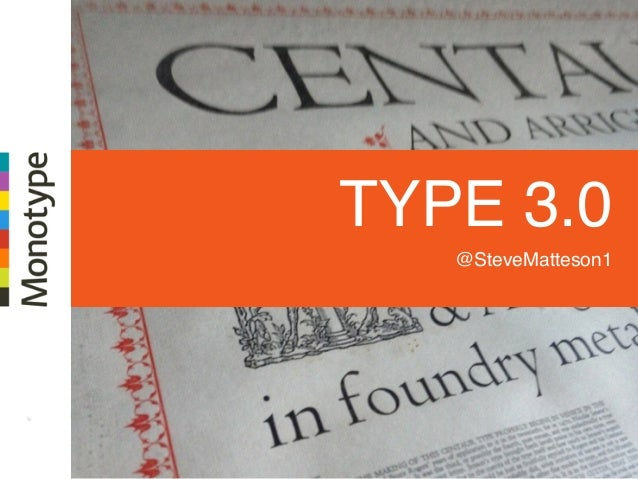 Type 3.0: The future of typography today - ebookcraft 2015 - Steve Matteson Slide 2