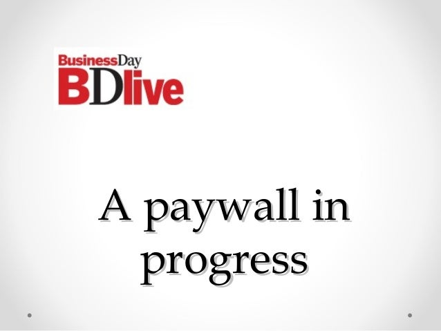 A paywall inA paywall in progressprogress