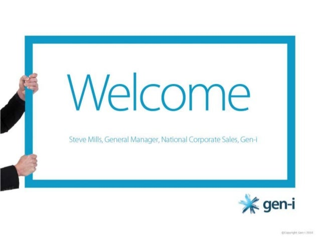 Welcome  Steve Mills,  General Manager,  National Corporate Sales,  Gen-1   gen-i  iccupynum can-1 20:0