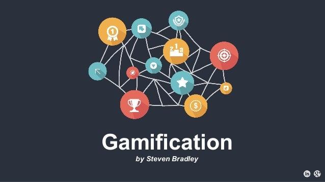 Gamification by Steven Bradley