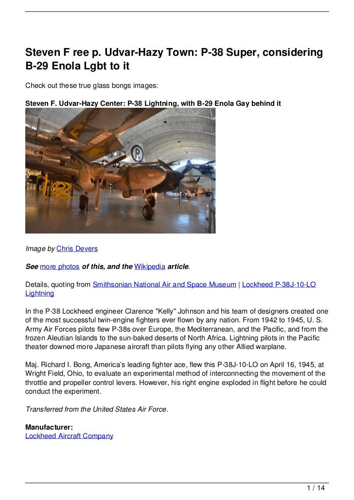 Steven F ree p. Udvar-Hazy Town: P-38 Super, consideringB-29 Enola Lgbt to itCheck out these true glass bongs images:Steve...