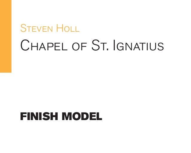 Steven Holl  Chapel of St. Ignatius  FINISH MODEL