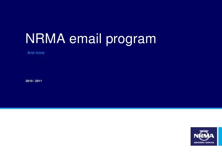 NRMA email program<br />2010 / 2011<br />And more<br />