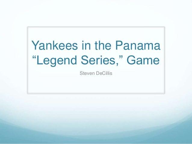 """Yankees in the Panama """"Legend Series,"""" Game Steven DeCillis"""