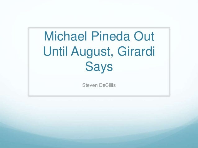 Michael Pineda Out Until August, Girardi Says Steven DeCillis