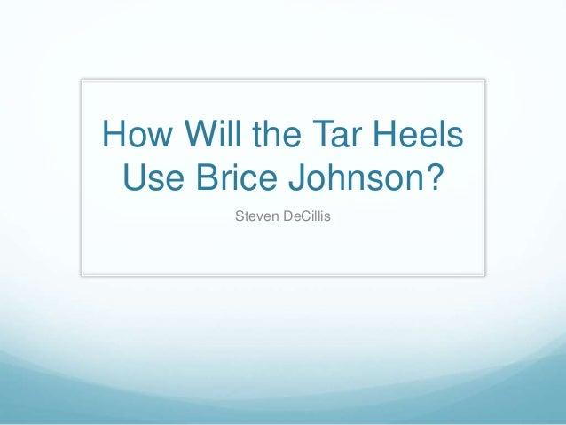 How Will the Tar Heels Use Brice Johnson? Steven DeCillis