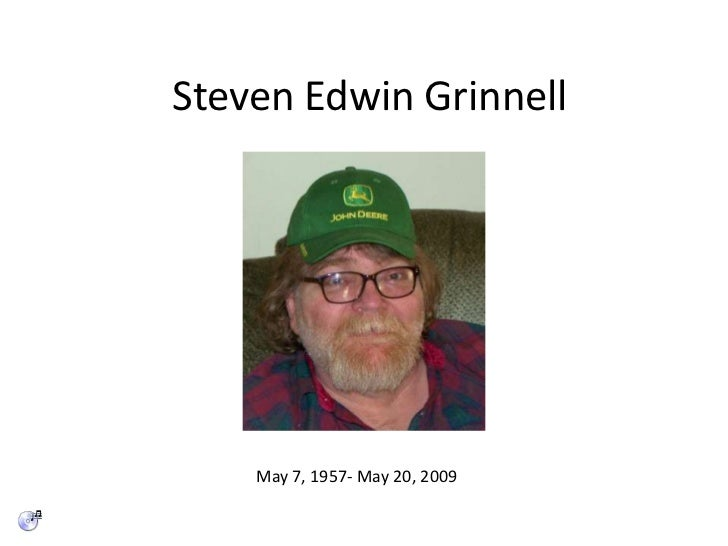 Steven Edwin Grinnell<br />May 7, 1957- May 20, 2009<br />