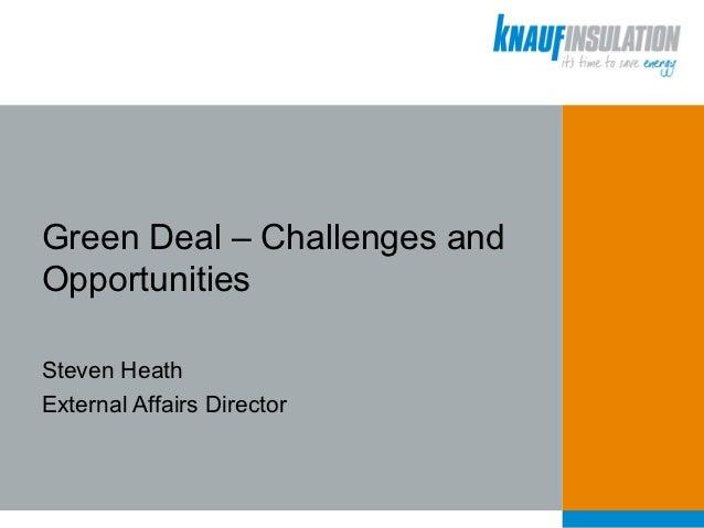 Green Deal – Challenges andOpportunitiesSteven HeathExternal Affairs Director