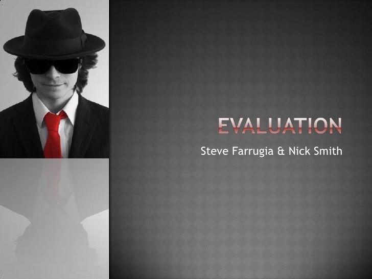 Evaluation<br />Steve Farrugia & Nick Smith<br />