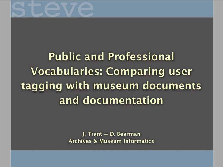 Public and Professional   Vocabularies: Comparing user tagging with museum documents        and documentation             ...