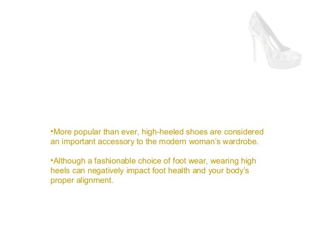 Steven Neufeld MD: High Heel Shoes Impact Foot Healthneufeld md high heel shoes impact foot health Slide 2