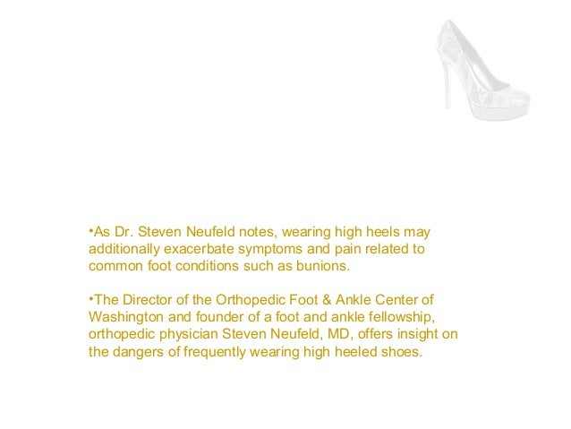 Steven Neufeld MD: High Heel Shoes Impact Foot Healthneufeld md high heel shoes impact foot health Slide 3
