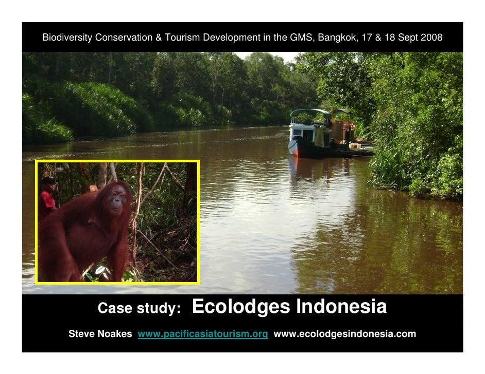 Biodiversity Conservation & Tourism Development in the GMS, Bangkok, 17 & 18 Sept 2008                Case study:         ...