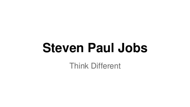 Steven Paul Jobs Think Different